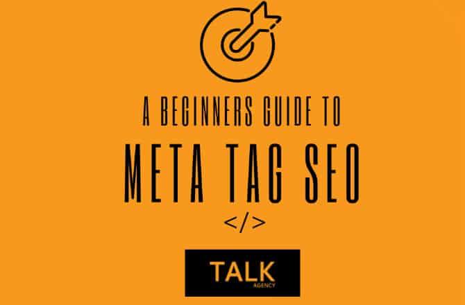 A GUIDE TO PERFECT META TAG SEO | Talk Agency