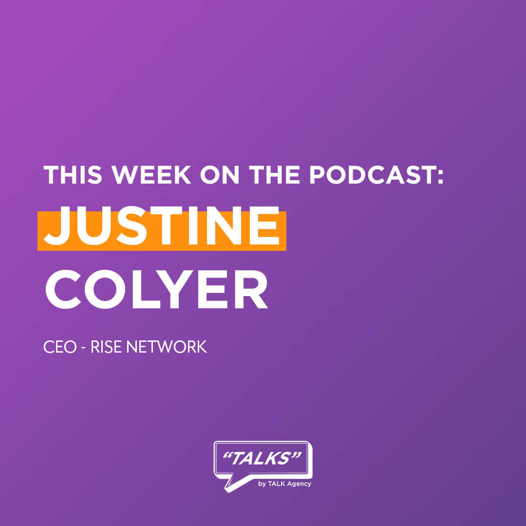 Podcast - Justine Colyer - CEO, Rise Network