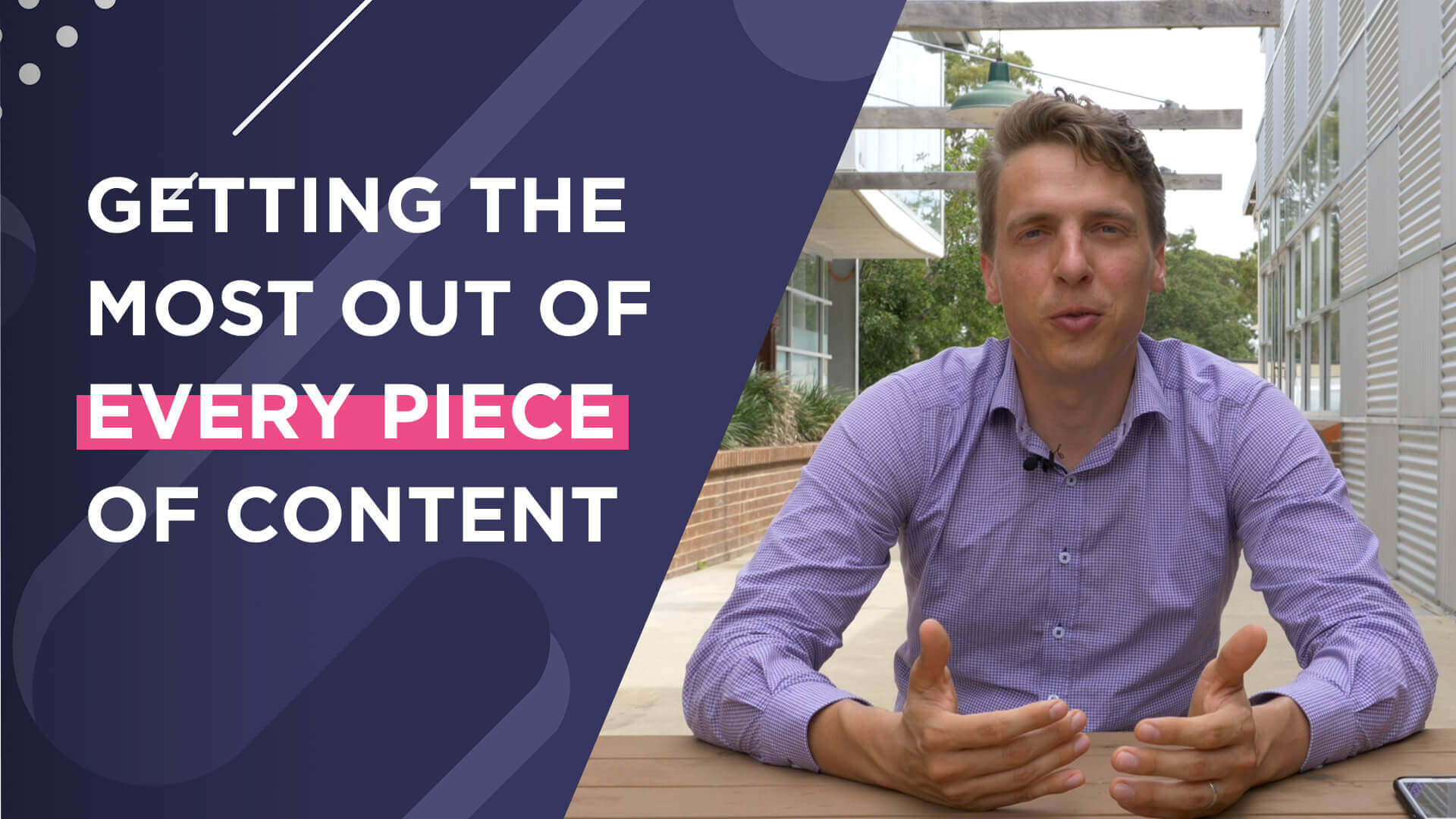 How to Get the Most out of Every Piece of Content