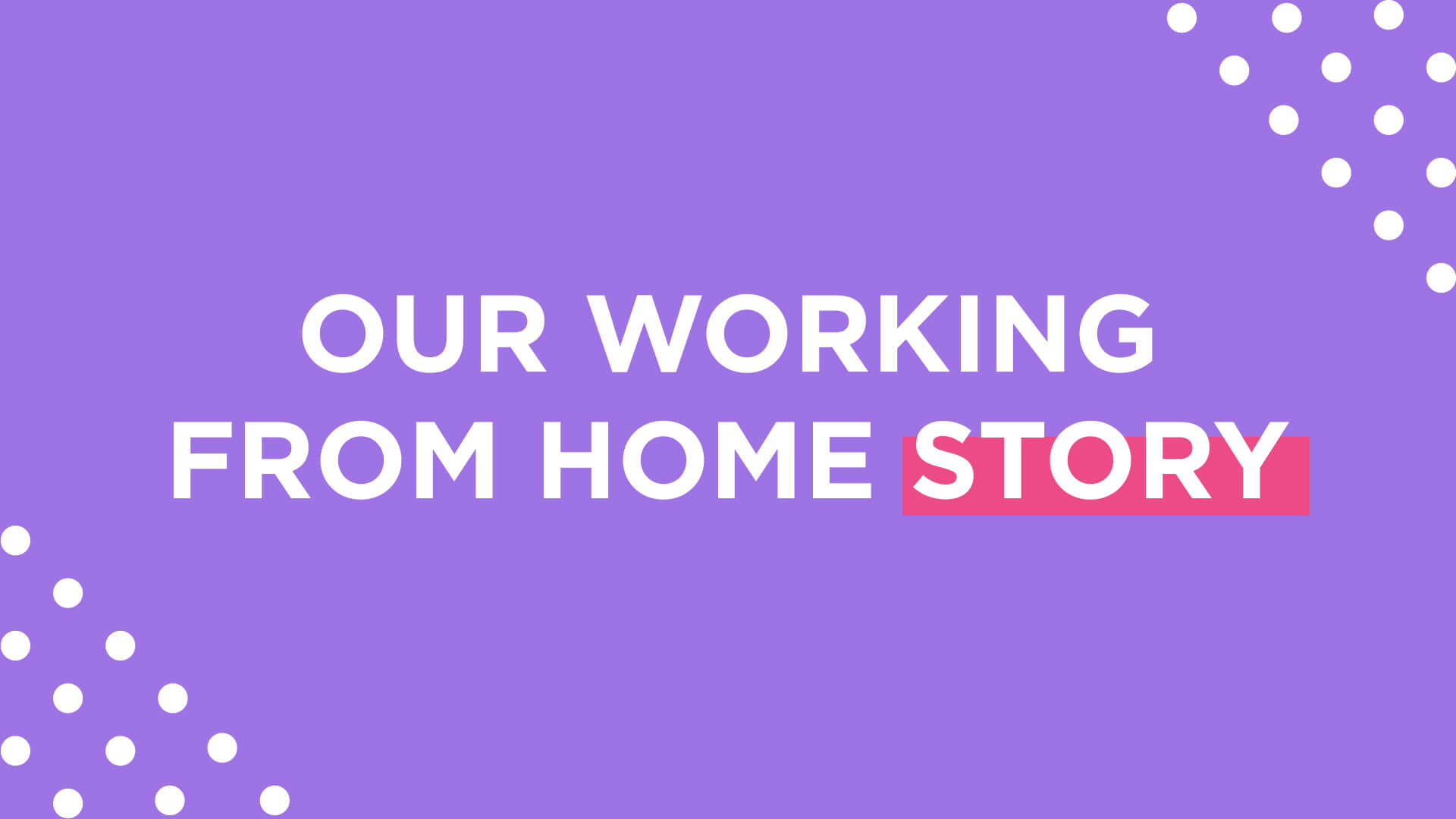 Our Working from Home Story
